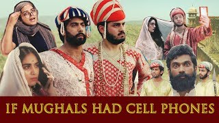 If Mughals Had Cell Phones | Part 1 | MangoBaaz