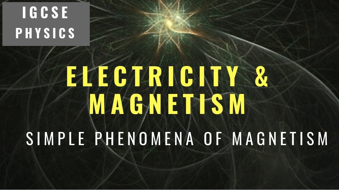 IGCSE PHYSICS REVISION [Syllabus 4 1] Simple Phenomena Of Magnetism