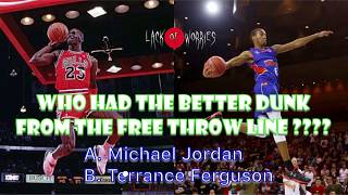 Michael Jordan or Terrance Ferguson Comment who had the better Dunk from the Free Throw Line ????