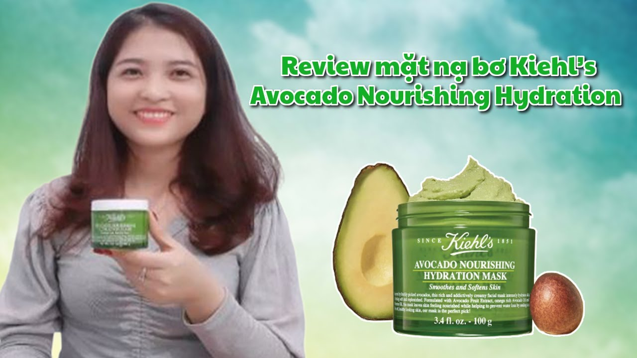 Review mặt nạ bơ Kiehl's Avocado Nourishing Hydration