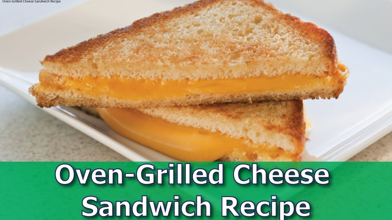 Oven Grilled Cheese Sandwich Recipe
