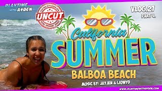 Balboa Beach California Summer – Playtime with Ayden – UNCUT – Vlog #27