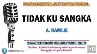 A. Ramlie - Tidak Ku Sangka | Karaoke | Tanpa Vokal | Minus One | Lirik Video HD