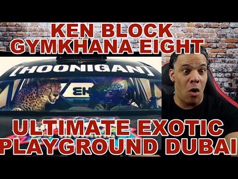 KEN BLOCK'S GYMKHANA EIGHT: ULTIMATE EXOTIC PLAYGROUND; DUBAI Reaction!!