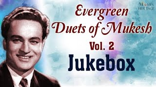Evergreen Duets Mukesh  - Vol.2 || Old Hindi Songs || Jukebox