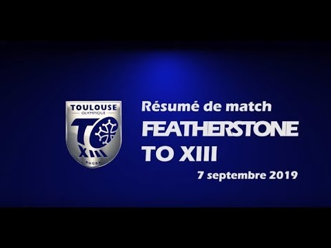 Résumé Featherstone v TO XIII - Round 27 Championship - 07.09.2019