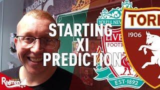 Liverpool v Torino | Starting XI Prediction LIVE