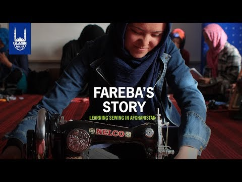 Fareba's Story: Learning Sewing in Afghanistan - Islamic Relief USA