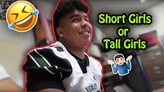 Asking Highschool guys which they prefer Tall or Short Girls?!?