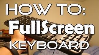 How To Keyboard: Fullscreen