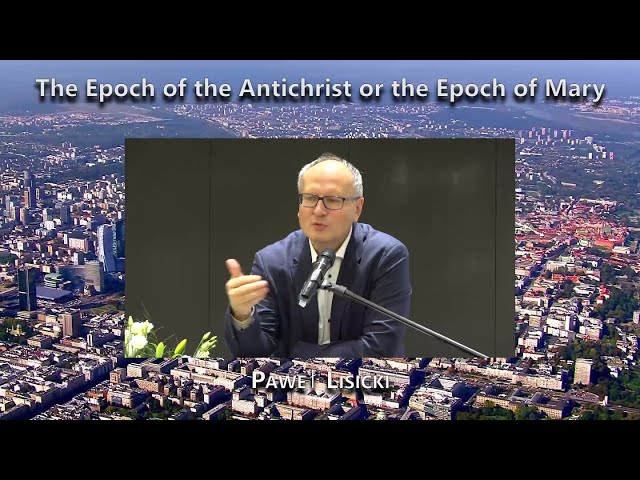 The Epoch of the Antichrist or the Epoch of Mary (Paweł Lisicki)