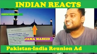 Indian reacts to pakistan-india reunion tvc | ad by google india | hindi/urdu |