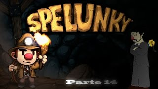 Let's Play - Spelunky - [Run 24 2/2] - CRY CRY Spesa Fantastica!
