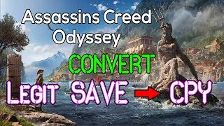 Assassins Creed Odyssey-How To Convert/Use Legit Version Save into CPY
