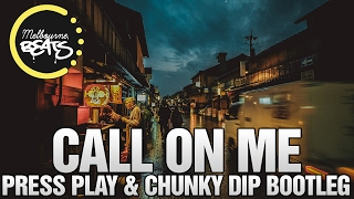 Starley - Call On Me (Press Play & Chunky Dip Bootleg)