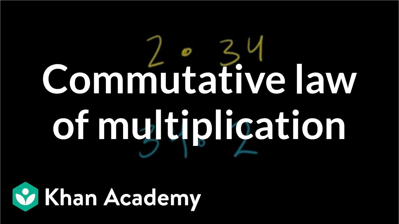 Commutative law of multiplication (video)   Khan Academy [ 720 x 1280 Pixel ]
