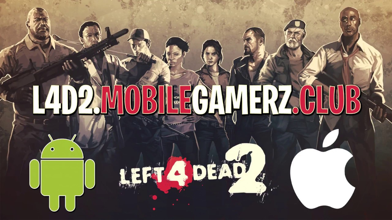 Left 4 Dead 2 Android Ios Gameplay How To Play Left 4 Dead 2 Mobile 2018 Youtube