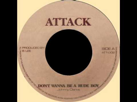 johnny-clarke-dont-wanna-be-a-rude-boy-attack-7wmv-jamaican-roots