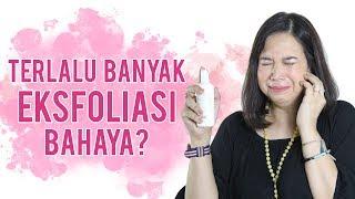Kulit Perih, Merah, Mengelupas | Over-Exfoliated Skin | Skincare 101.