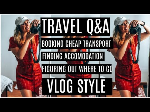 TRAVEL Q&A VLOG STYLE | CHEAP ACCOMMODATION, HOW TO FIGURE OUT WHERE TO GO