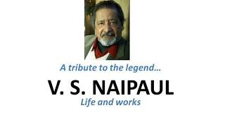 A tribute to the legend V. S. Naipaul.