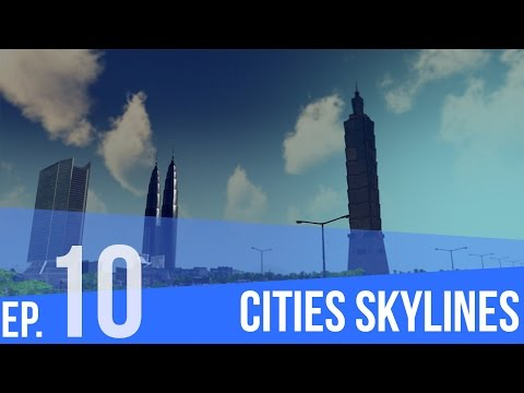 "Cities:Skylines | #10 | ""Taipei 101""