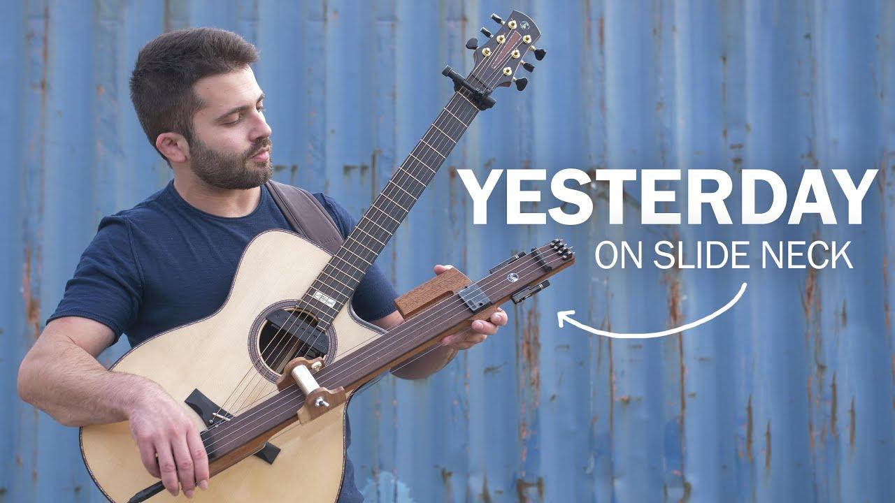 YESTERDAY (The Beatles) - Luca Stricagnoli - Reversed Slide Neck Cover