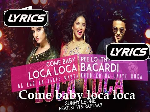 Come baby loca loca --Lyrics