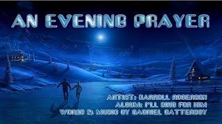 An Evening Prayer - Carroll Roberson (with Lyrics)