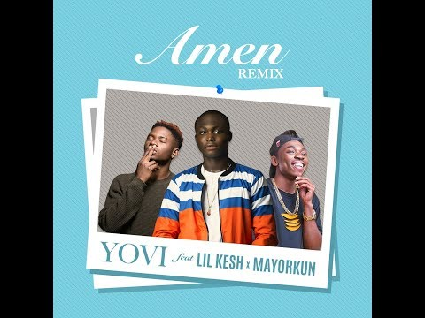 YOVI Ft. Lil Kesh & Mayorkun - AMEN  REMIX (LYRICS VIDEO)