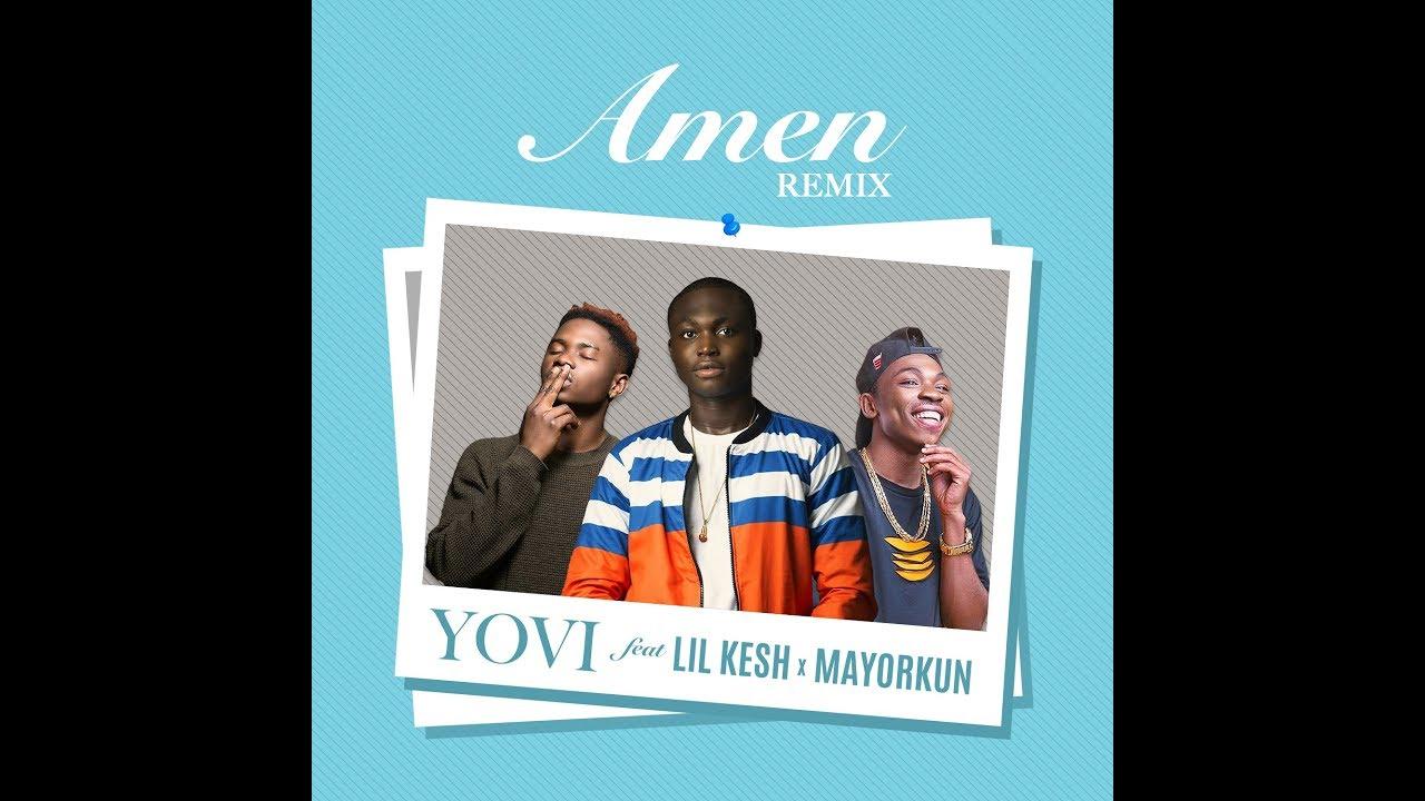 Download YOVI Ft. Lil Kesh & Mayorkun - AMEN  REMIX (LYRICS VIDEO)
