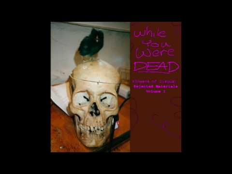 "Flowers of Disgust - ""While You Were Dead: Rejected Materials, vol. 1"" (2005) FULL ALBUM"