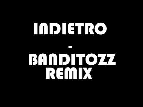 Indietro - Banditozz Remix