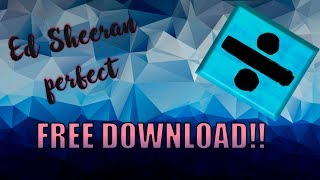 Ed Sheeran - Perfect | FREE DOWNLOAD THE SONG