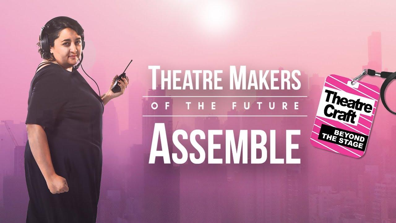 Theatre Makers of the Future Assemble! - Sunita Hinduja, Company Manager