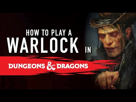 Playing a Warlock in Dungeons and Dragons 5e Campaign