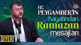 Hz. Peygamber'in (sas) Hayatından Ramazan Mesajları | Muhammed Emin Yıldırım