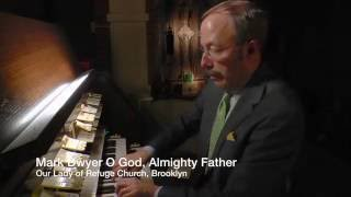 Hymn O God Almighty Father | Mark Dwyer Organist | Our Lady of Refuge, Brooklyn Diocese