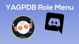 YAGPDB Role Menu - Discord React Role - 2019 [OUTDATED - UPDATE IN DESC]