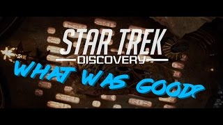 Star Trek Discovery - What was good from the Trailer & Monologue (I also apologize for mistakes)