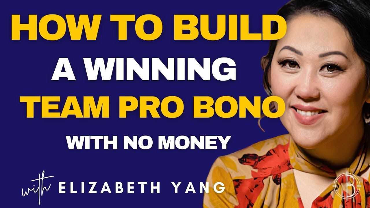 HOW TO BUILD A WINNING TEAM PRO BONO (WITH NO MONEY)
