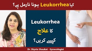 Vaginal Discharge: Causes & Treatments. Listen From the Best Gynecologist Dr. Shysta Shaukat.