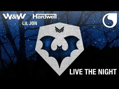 W&W & Hardwell & Lil Jon - Live The Night (Extended Mix)