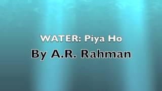WATER (A.R. Rahman) - Chanchan, Piyo Ho, Vaishnava Janaiho