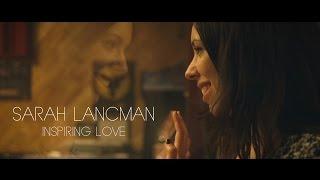 Sarah Lancman - Inspiring Love - Official Clip