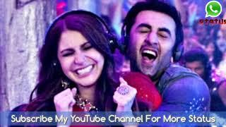 💖The Breakup Song💖 || WhatsApp Status Video || Ranbir Kapoor & Anushka