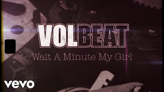 Volbeat - Wait A Minute My Girl (Official Lyric Video)