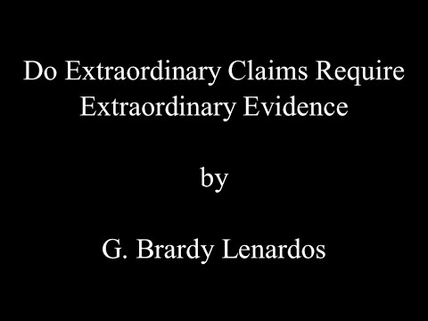 Do Extraordinary Claims Require Extraordinary Evidence?