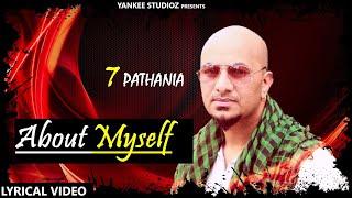 About Myself || 7 Pathania || Lyrical || New Punjabi Songs 2018 || Yankee Studioz