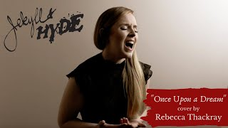 Once Upon a Dream - Jekyll & Hyde The Musical - Rebecca Thackray (cover)